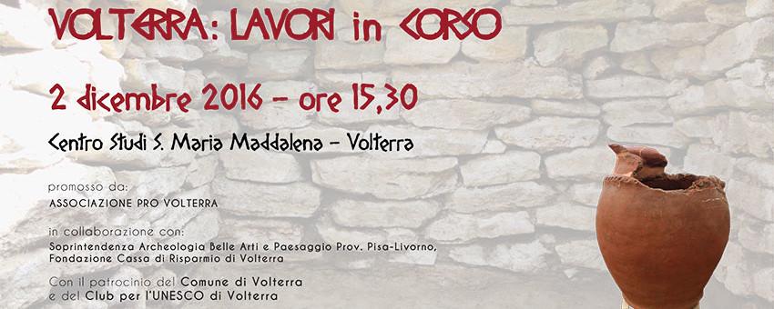 Volterra: lavori in corso 3.0